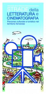 Strade della letteratura e cinematografia - percorso culturale e turistico nel territorio ferrarese